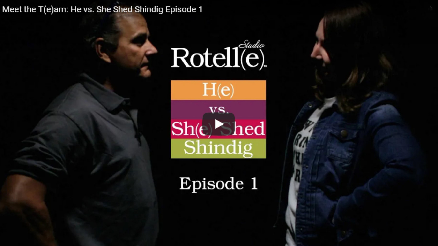 He vs. She Shed Shindig Episodes