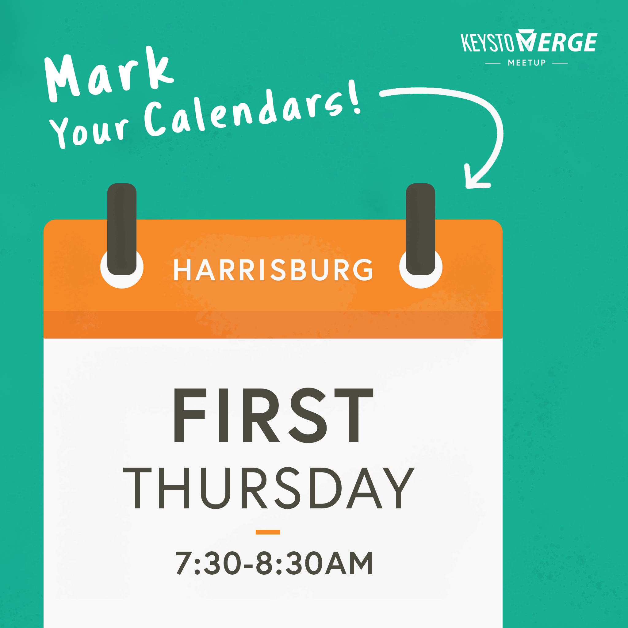 Graphic of Calendar. First Thursday Meetup from 7:00-8:30 in Harrisburg!