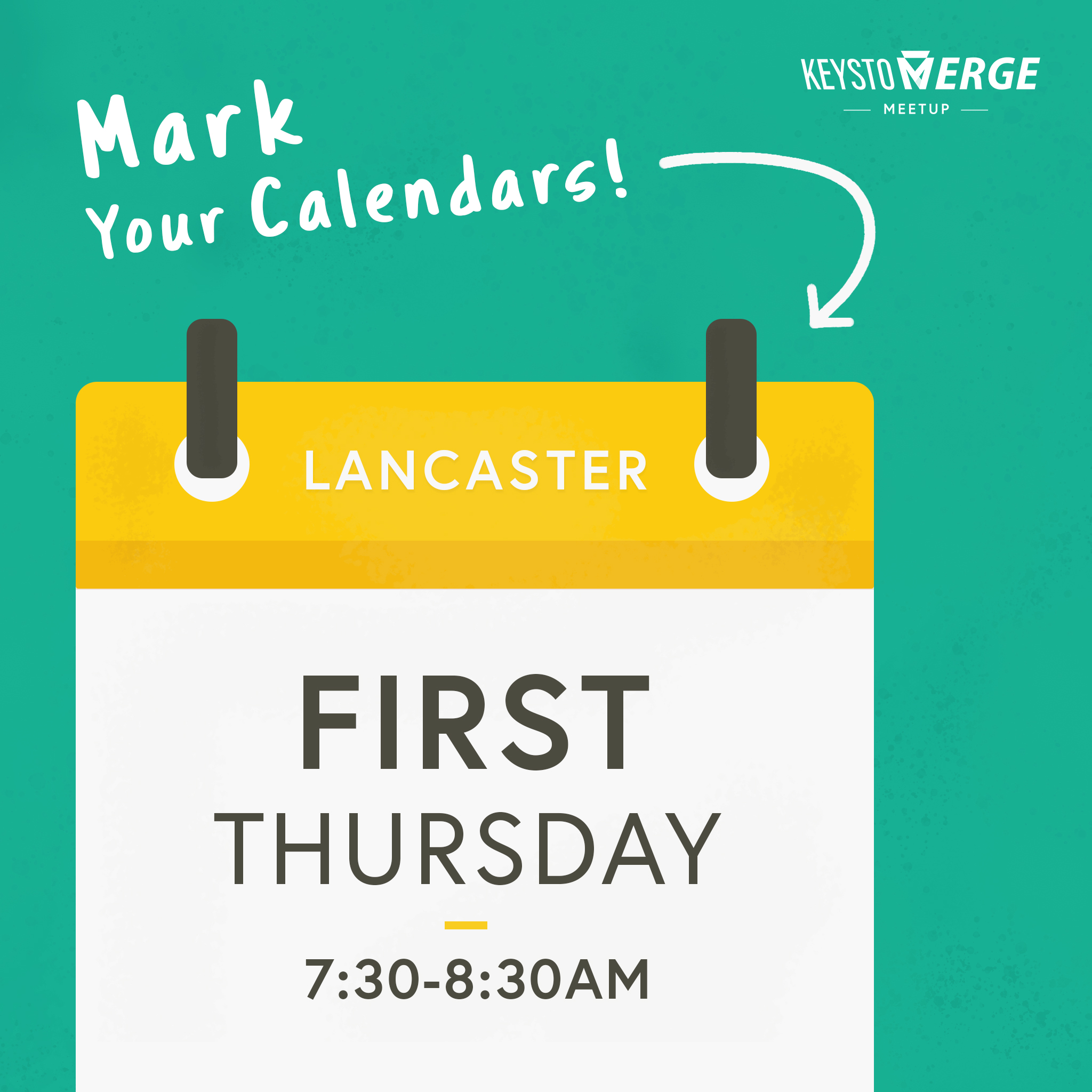 Graphic of Calender. First Thursday Meetup from 7:00-8:30AM in Lancaster!