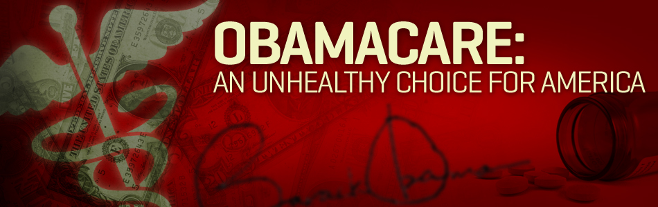 ObamaCare: An Unhealthy Choice for America
