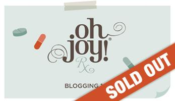 Oh Joy Rx Blogging & Social Media Workshop