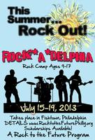 Rock*A*Delphia Music Camp Presented by Rock to the Future