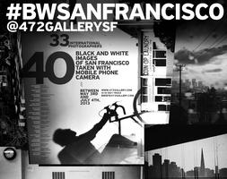 472 Gallery Presents: #BWSANFRANCISCO Mobile Photography Art...