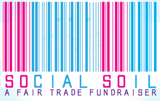 SOCIAL SOIL: A Fair Trade Fundraiser