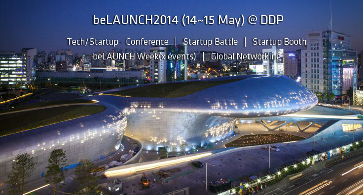 beLAUNCH 2014 - Asia's top tech startup event in Seoul Korea