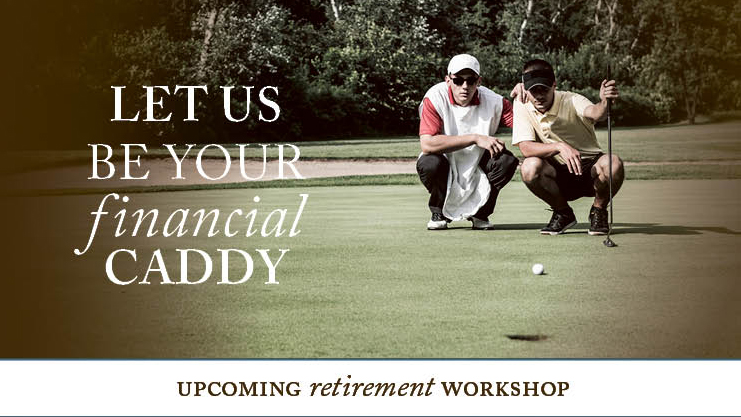 Let us be your financial caddy