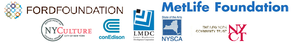 Sponsors: Ford Foundation, Bloomberg, ConEdison, LMDC, NYSCA, NYC Department of Cultural Affairs, NYC Community Trust