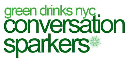 GREEN DRINKS CONVERSATION SPARKERS: The New Rules of Green...