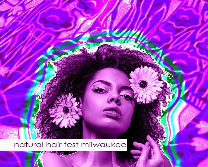 Natural Hair Fest Milwaukee