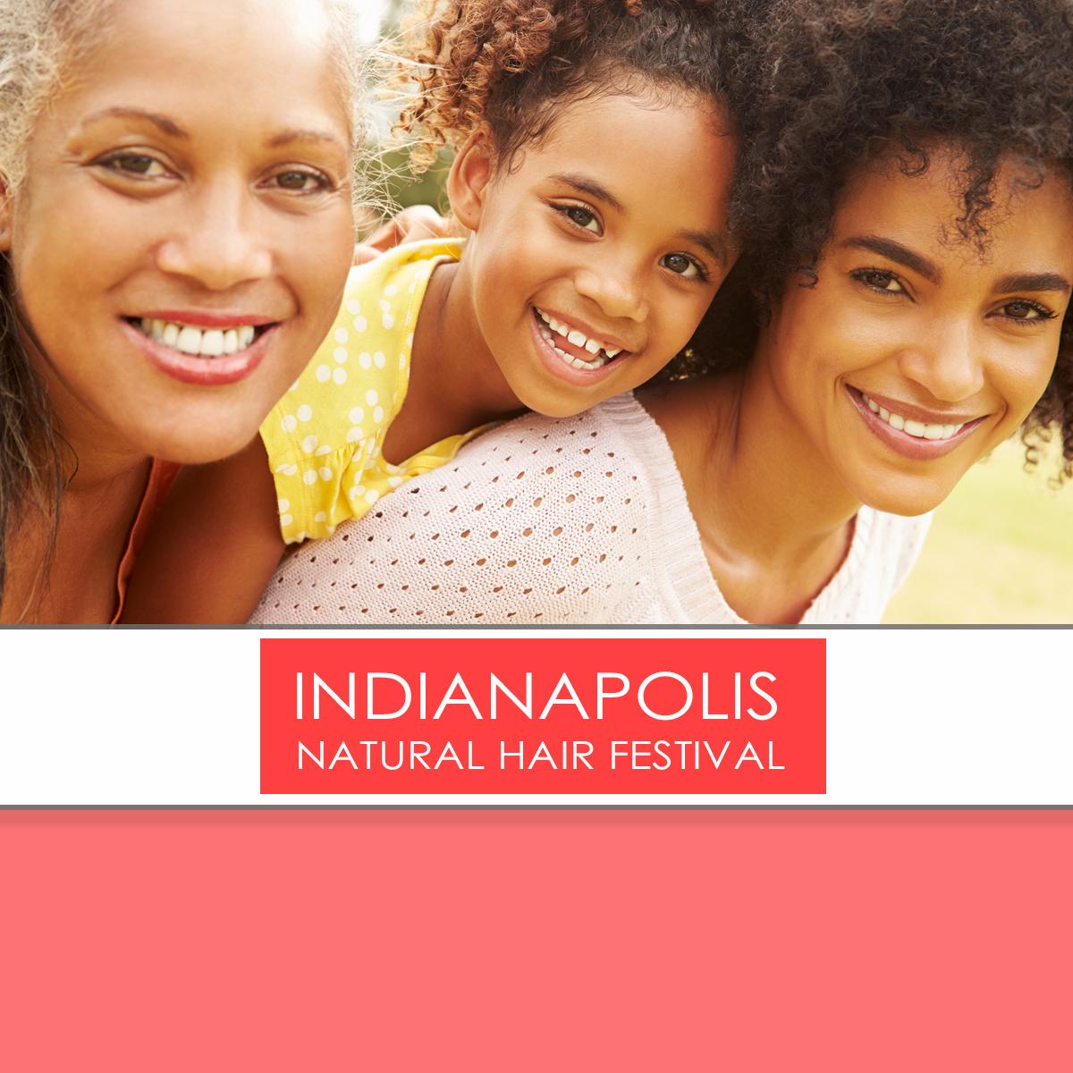 NATURAL HAIR FESTIVAL INDIANAPOLIS