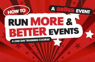 How to Run More and Better Events -   Various Dates: Friday...