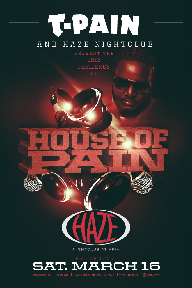 T-Pain returns to HAZE Nightclub inside the the Aria in Las Vega for his residency, House of Pain