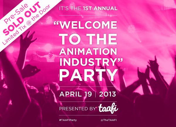 It's the first annual welcome to the animation industry party - presented by TAAFI