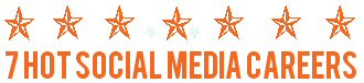 Workshop announcement! 7 Hot Social Media Careers - Limited places!