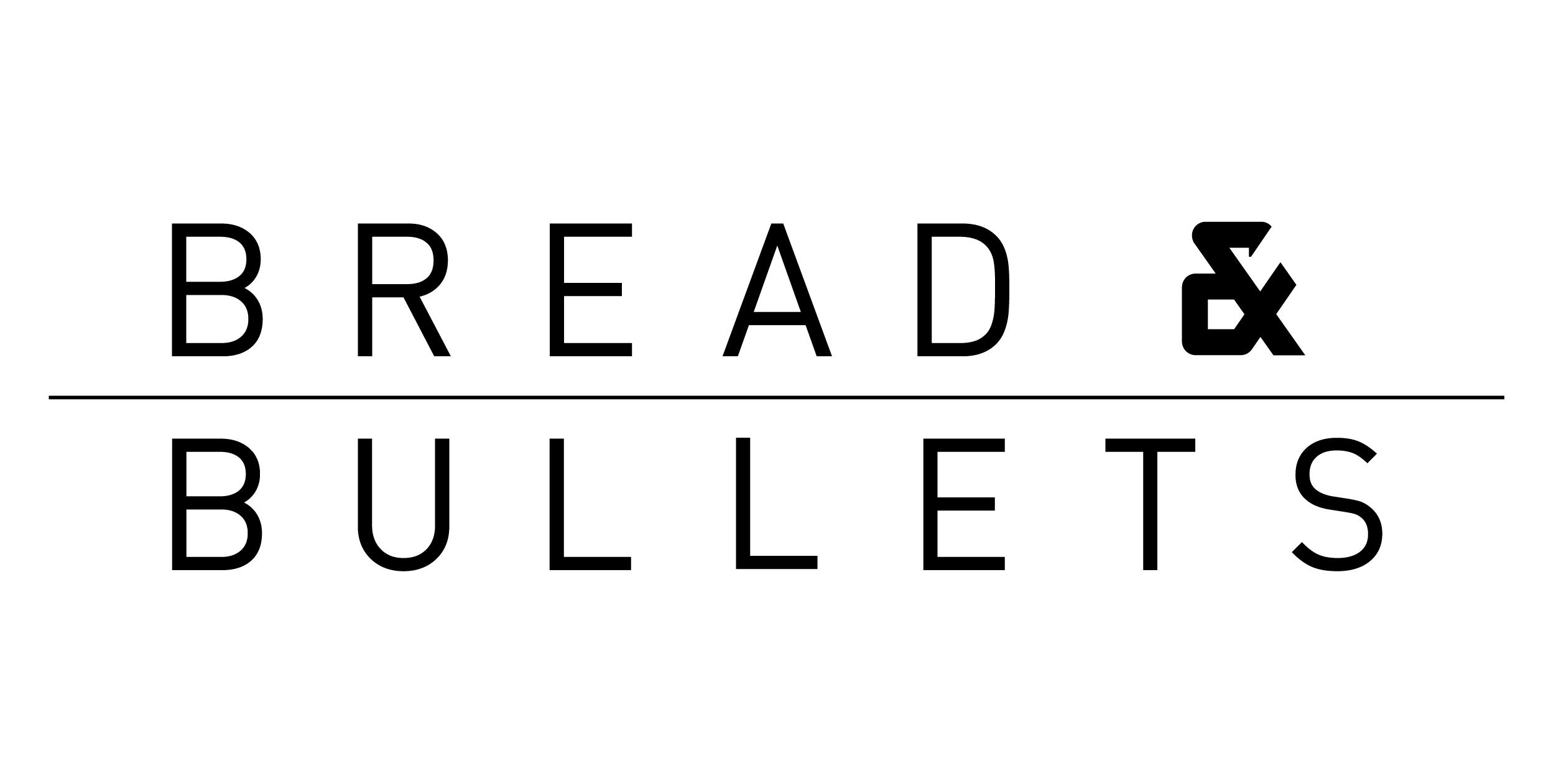 Bread & Bullets