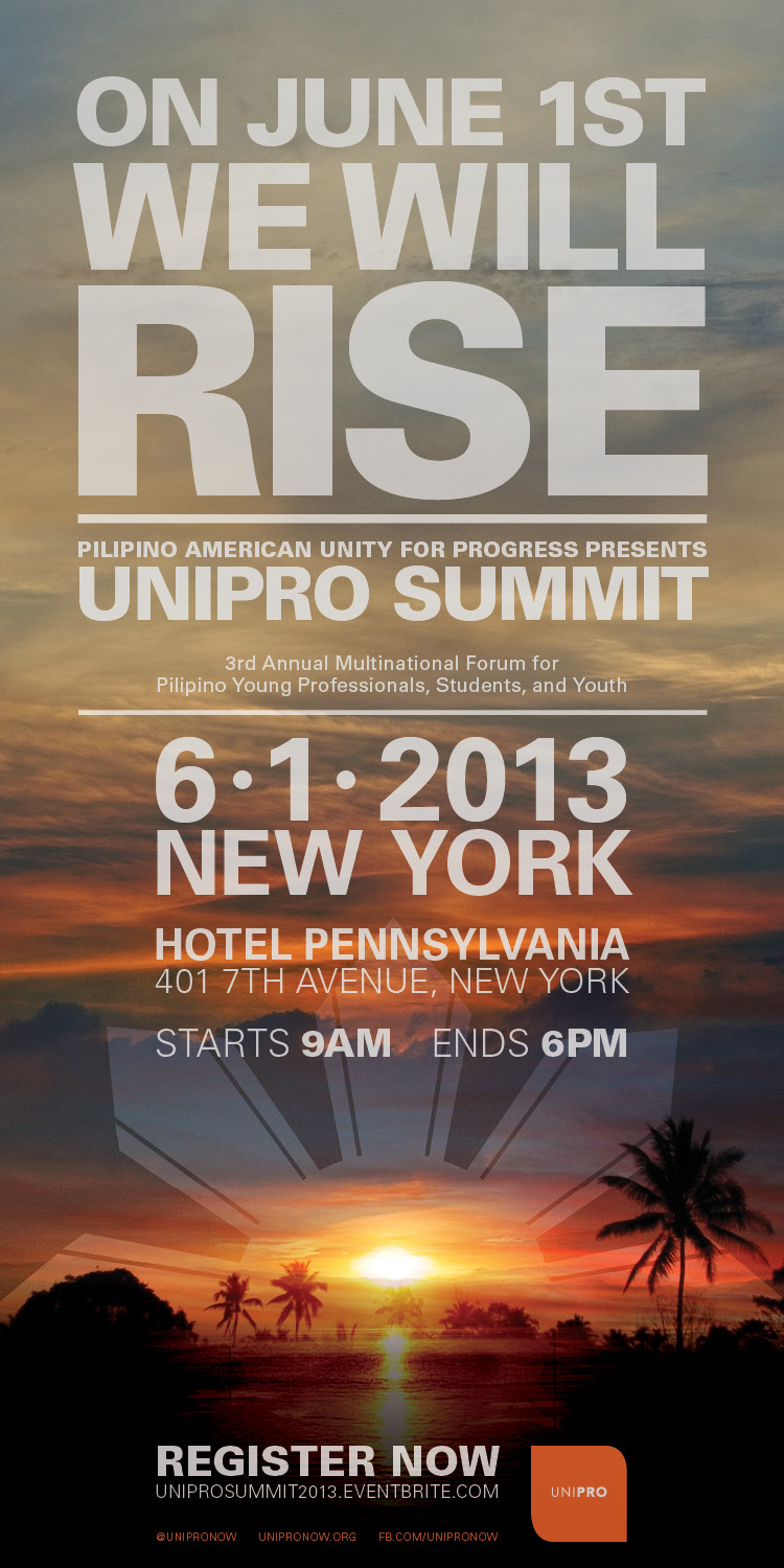 Official Poster of UniPro Summit 2013: RISE - June 1st at Hotel Penn 2013 - 3rd Annual Multinational Forum for Pilipino Young Professionals, Students and Youth
