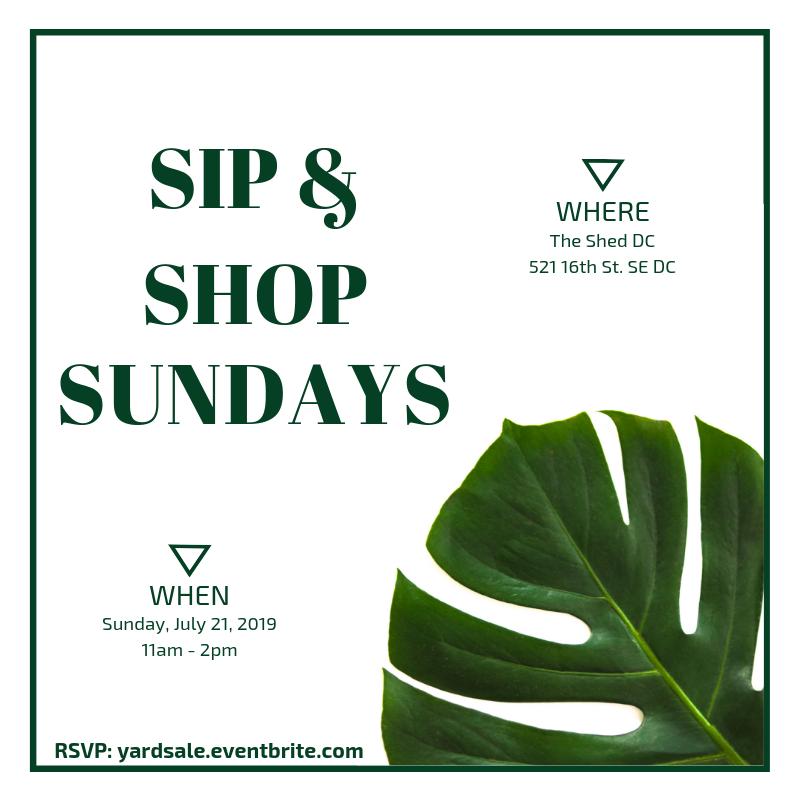 Sip + Shop Sundays @ The Shed! - 21 JUL 2019