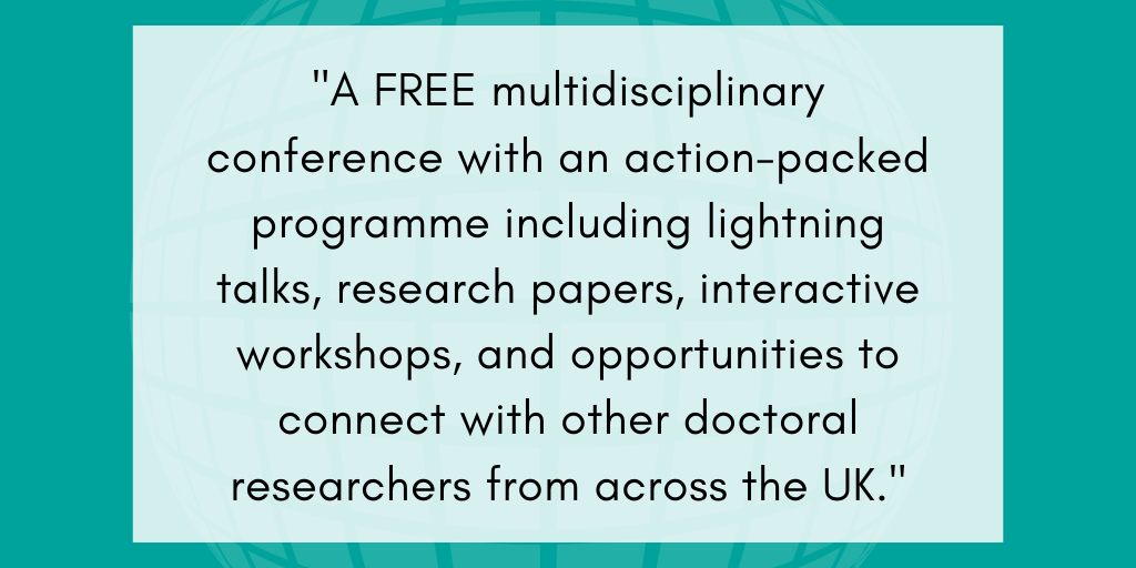 A free conference for PhD students with an action-packed programme of talks, presentations, posters, workshops and networking