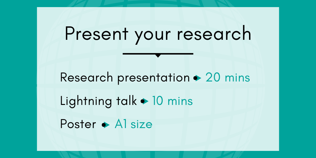 Present your research in a 20 min research presentation, 10 min lightning talk, or A1 size poster