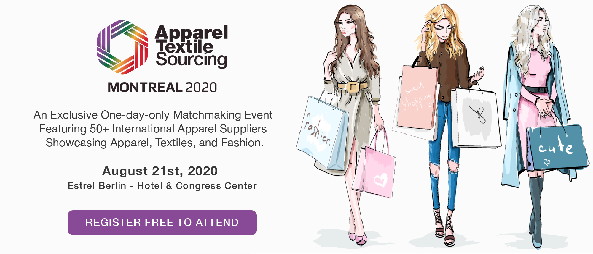 An Exclusive One-day-only Matchmaking Event  Featuring 50+ International Apparel Suppliers  Showcasing Apparel, Textiles, and Fashion.