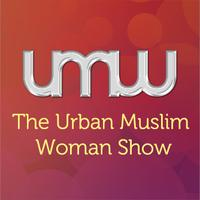 The Urban Muslim Woman Show 13