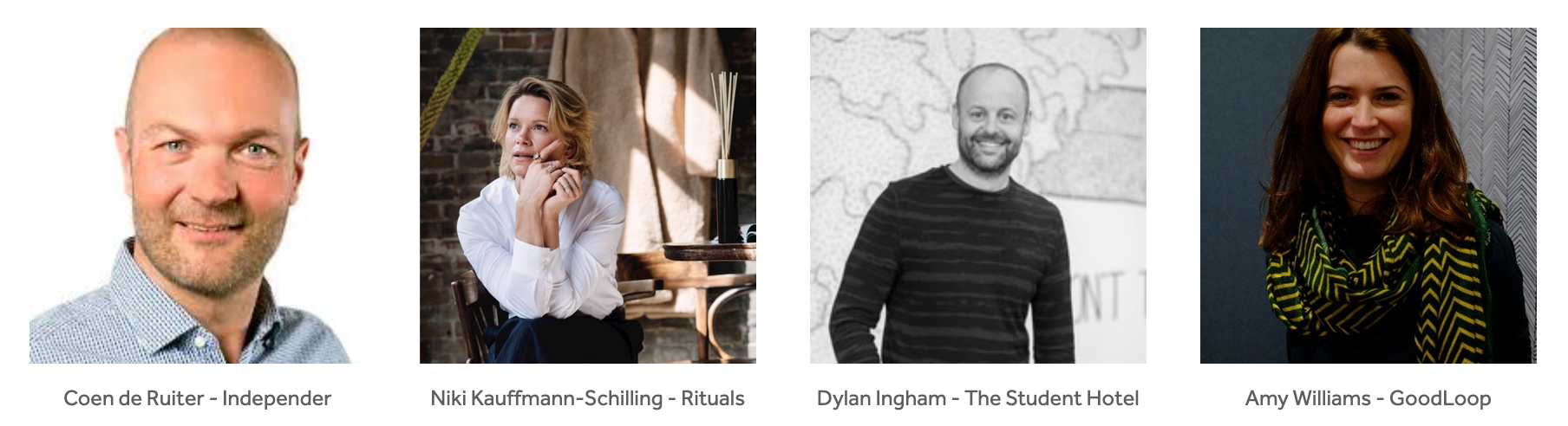 Coen de Ruiter - Independer, Niki Kauffmann-Schilling - Rituals, Dylan Ingham - The Student Hotel, Amy Williams - GoodLoop