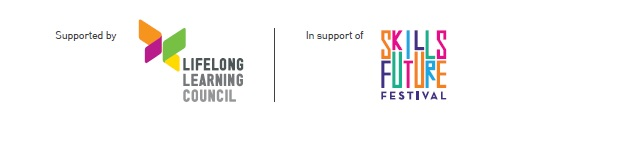 Supported by Lifelong Learning and Council and in support of SkillsFuture Festival