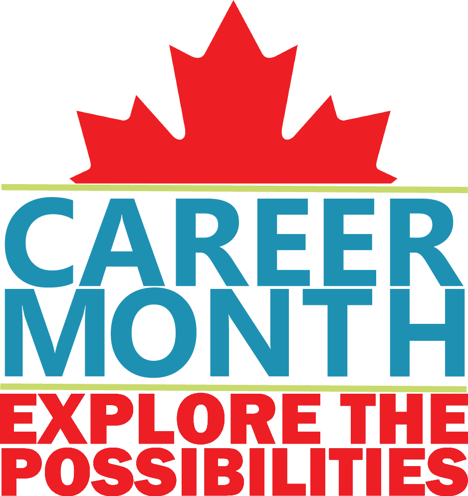 Canada Career Month. Explore the Possibilities.