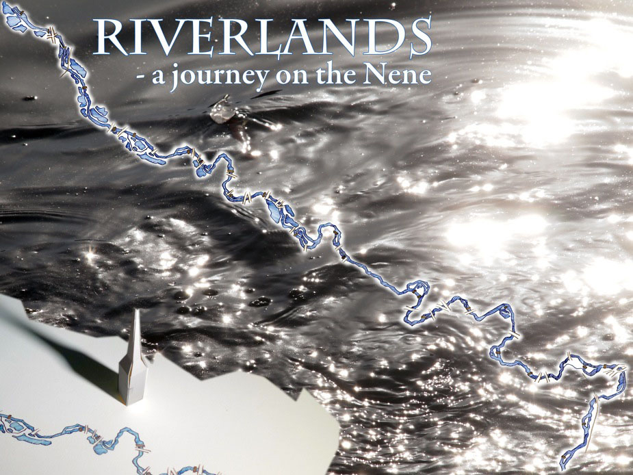 Riverlands - a journey on the Nene - Rosalind Stoddart