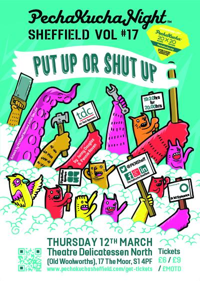 PechaKucha Sheffield Vol#17 - 'Put up or Shut up