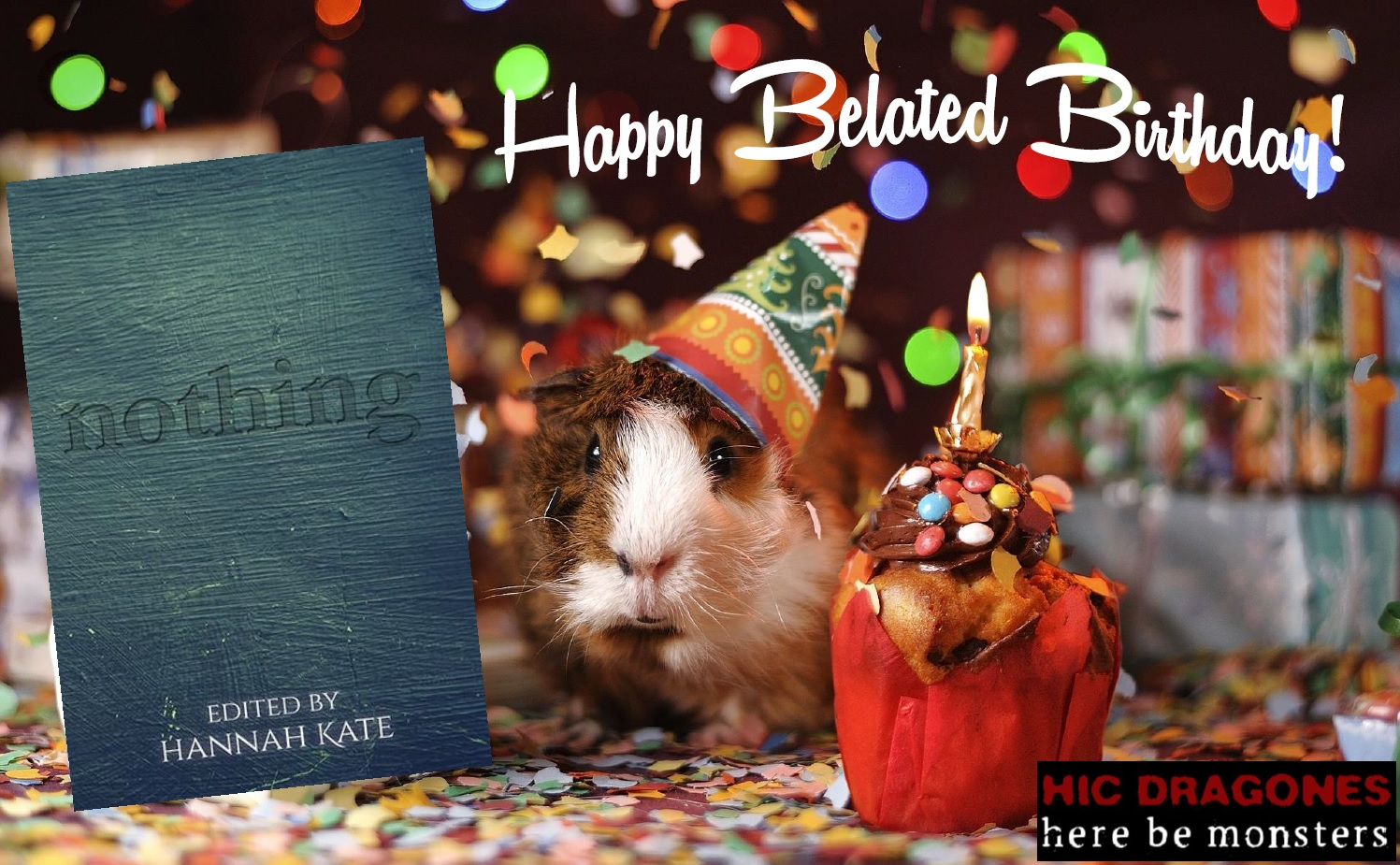 Cover of Nothing, with a guinea pig in a party hat and a cupcake. Caption reads 'Happy Belated Birthday!'