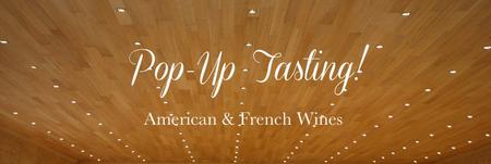 "Pop-Up Wine Tasting ""American & French Wines"""