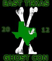 EAST TEXAS GHOST CON 2012-------August 17th (For...