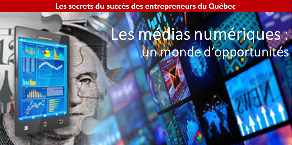 Les secrets du succès des entrepreneurs du Québec à l'ère numérique