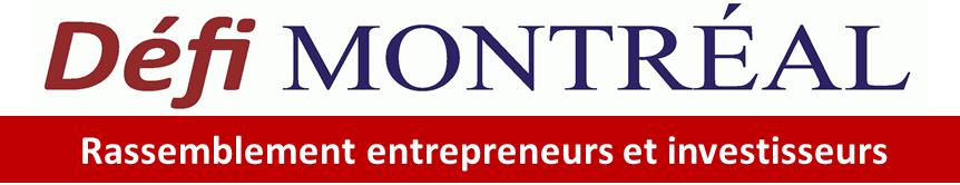 Défi Montréal - Rassemblement entrepreneurs et investisseurs