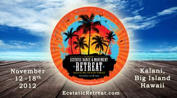 1st Annual ~ Ecstatic Dance & Movement Retreat!