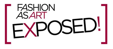 Fashion As Art: Exposed! - June 16, 2012