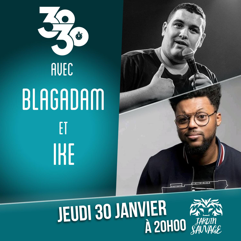 30/30 inédit de Blagadam et Ike le 30/01 !!