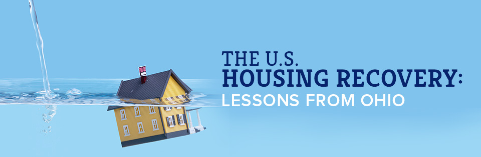 The U.S. Housing Recovery: Lessons from Ohio