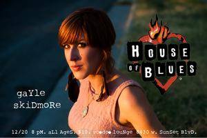 Gayle Skidmore @ House of Blues Sunset Strip