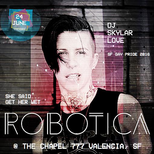 DJ Skyler Love @ Robatica 06/24/2016 SF