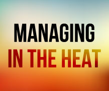 Managing in the Heat