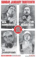 Neil Hamburger & Tim Heidecker w/ DJ Douggpound & The Kenny...