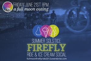 Firefly Ride & Ice Cream Social: A Full Moon Outing