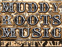 Muddy Roots Music Festival (early bird tix)