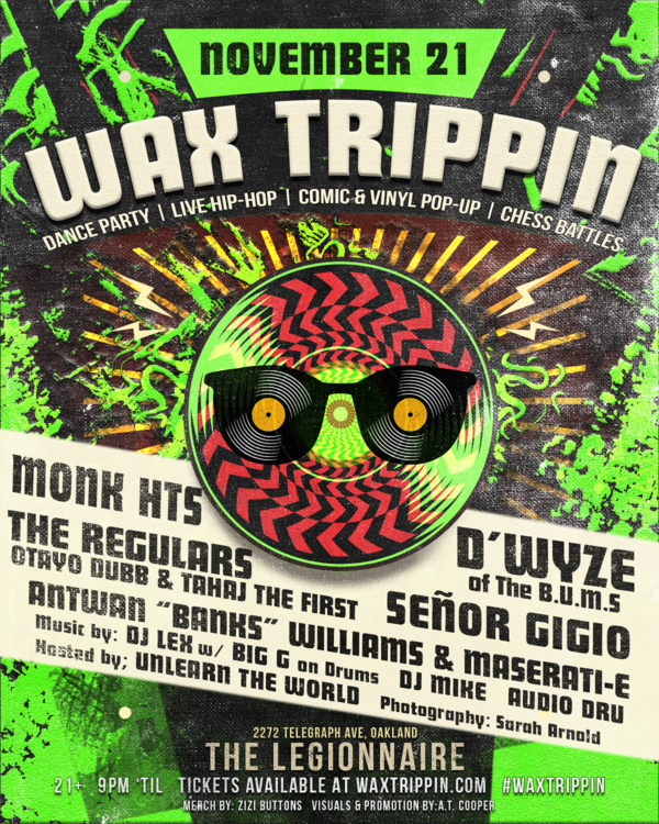 Wax Trippin - November 21st at the Legionnaire in Oakland!