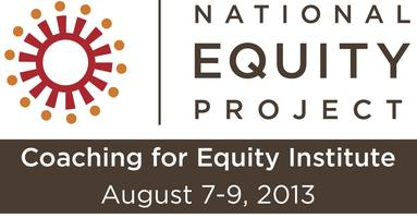 Coaching for Equity Institute | August 2013