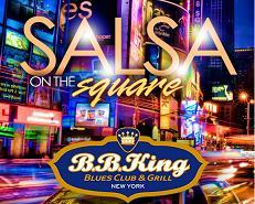Salsa on the Square - After Work Thursdays at B.B. King -...