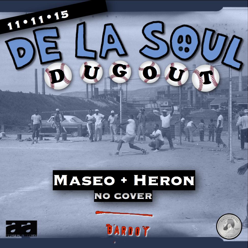 THE DE LA SOUL DUGOUT w Maseo & Heron