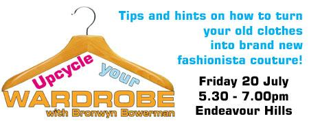Upcycle your Wardrobe with Bronwyn Bowerman - Endeavour...